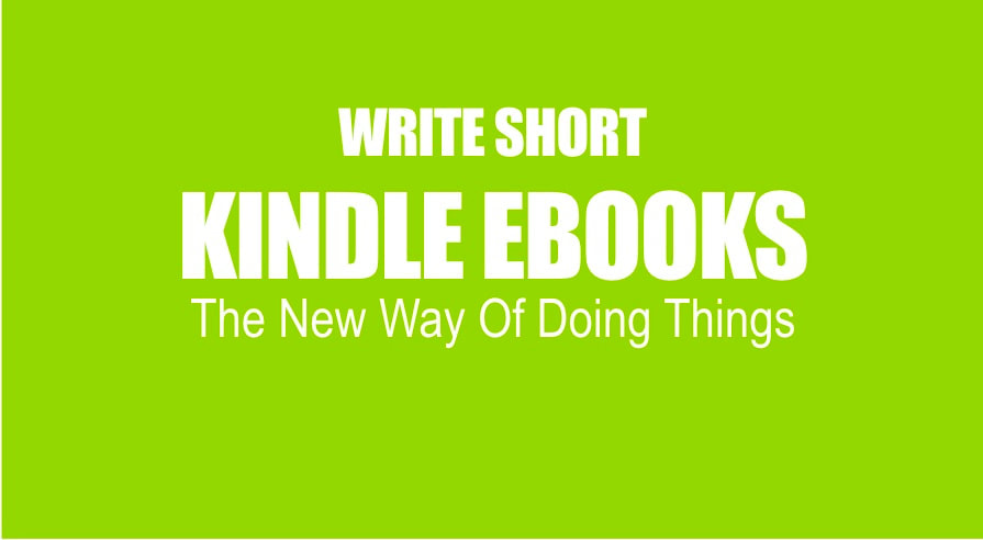 Write Short Kindle Ebooks